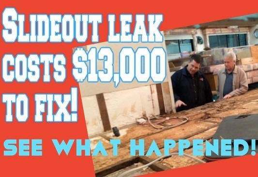 RV slide leak costs $13,000 to fix. What happened?