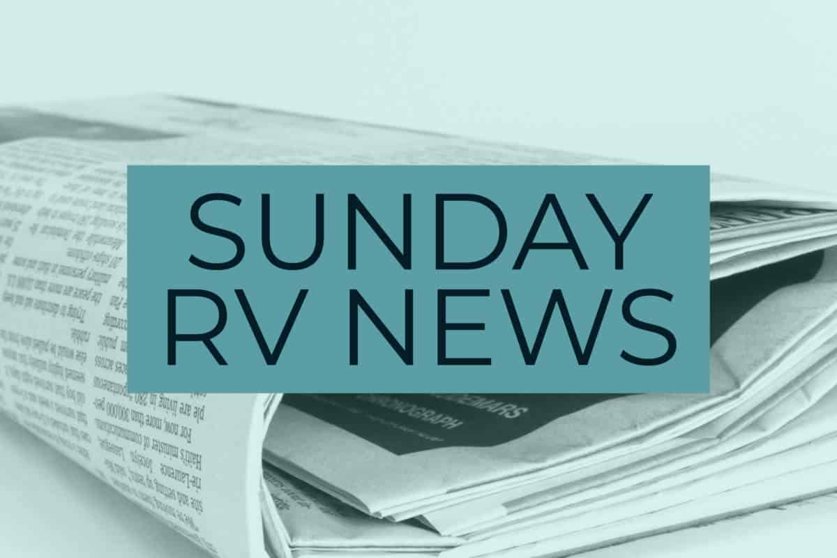 News for RVers #966, Sunday edition