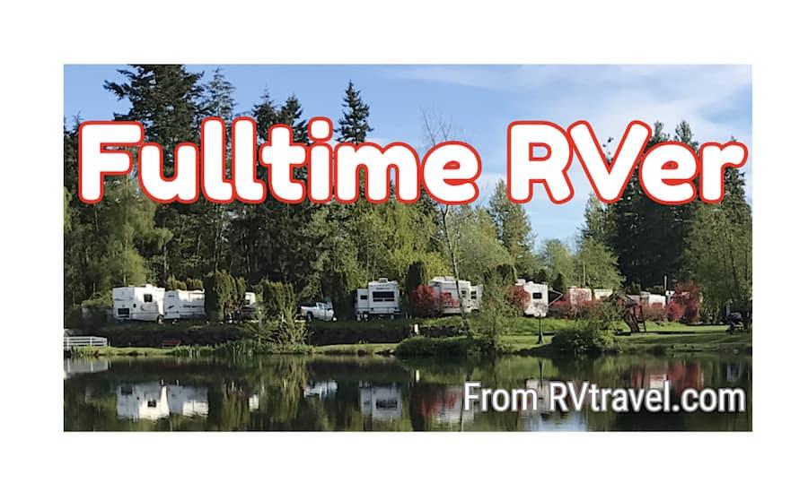 Full-Time RVer Newsletter #6, June 23, 2021