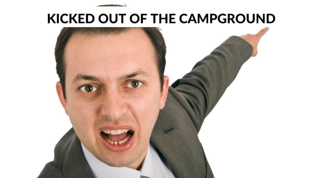 Read the stories of several RVers who were kicked out of their campgrounds.
